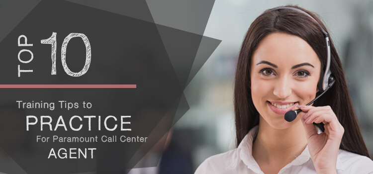 top-10-training-tips-to-practice-for-paramount-call-center-agents