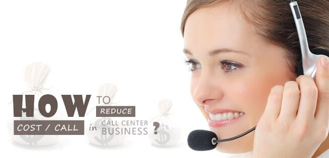 How To Reduce Cost Per Call In Call Center Business