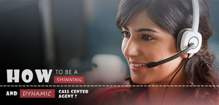 How to be a Shining and Dynamic Contact Center Agent