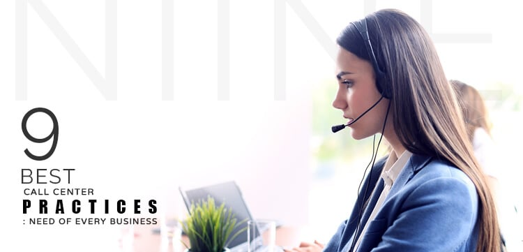 9 Best Call Center Practices Need of Every Business