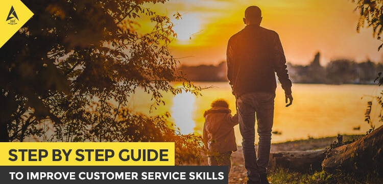 Step By Step Guide To Improve Customer Service Skills