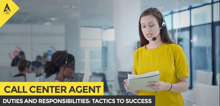 Call Center Agent Duties and Responsibilities-Tactics to Success