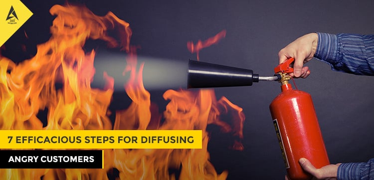 7 Efficacious Steps to Diffusing Angry Customers