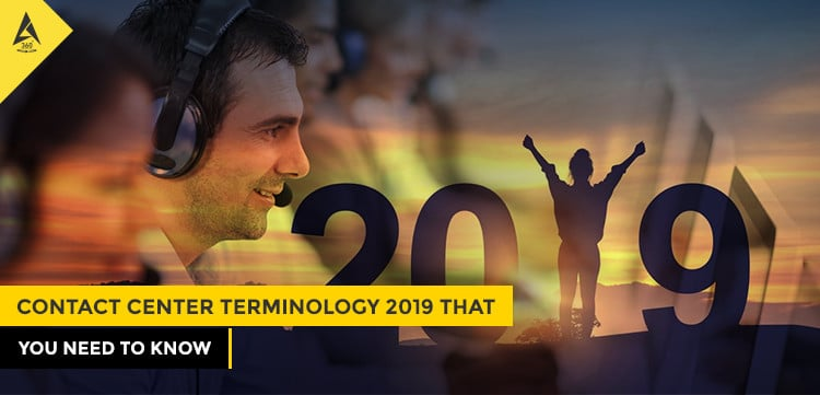 Contact Center Terminology 2019 That You Need To Know