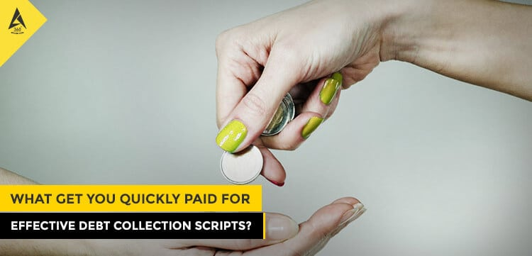 What Get You Quickly Paid For Effective Debt Collection Scripts