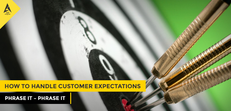 How to Handle Customer Expectations, phrase it - phrase it