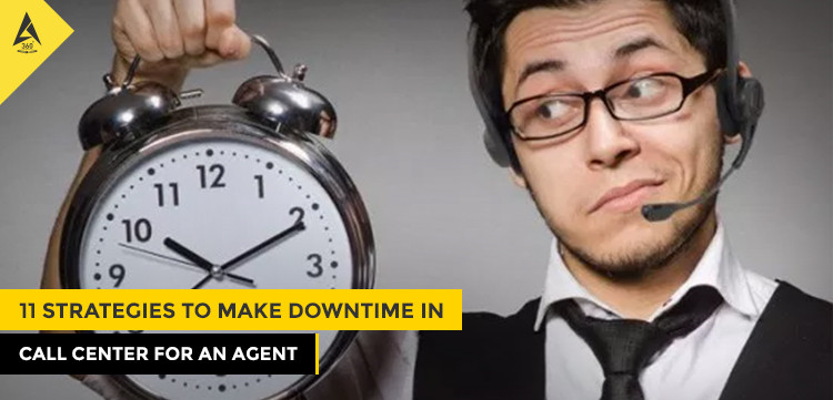 11 Strategies to Make Downtime in Call Center for an Agent