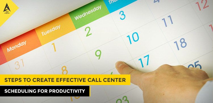 Steps To Create Effective Call Center Scheduling For Productivity