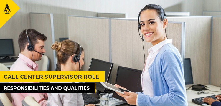 Call Center Supervisor Role, Responsibilities And Qualities